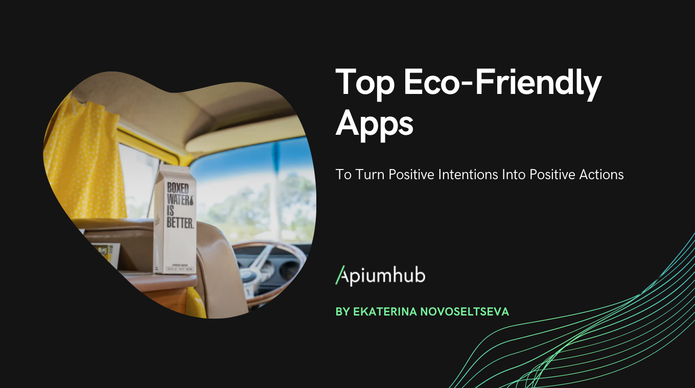 Top Eco-Friendly Apps to turn positive intentions into positive actions