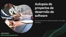 Autopsia de proyectos de desarrollo de software