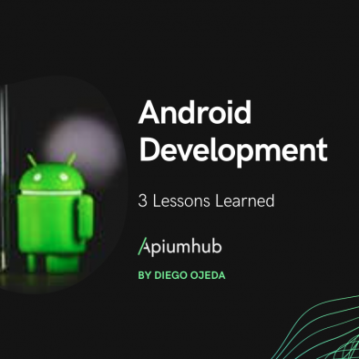 Android development: 3 lessons learned