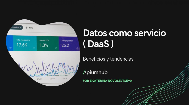 Beneficios y tendencias de los datos como servicio ( DaaS )