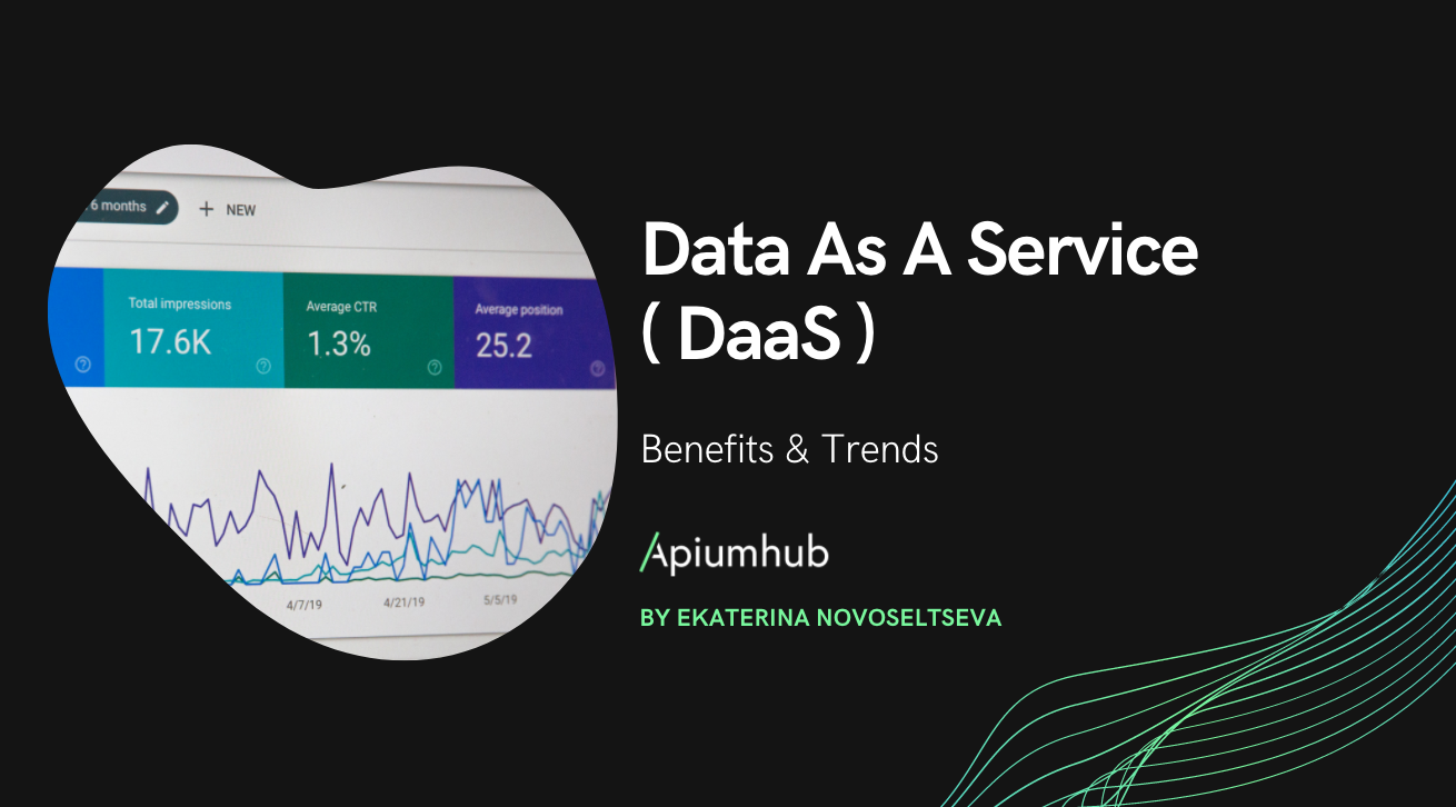 Data as a service ( DaaS ) benefits & trends apiumhub