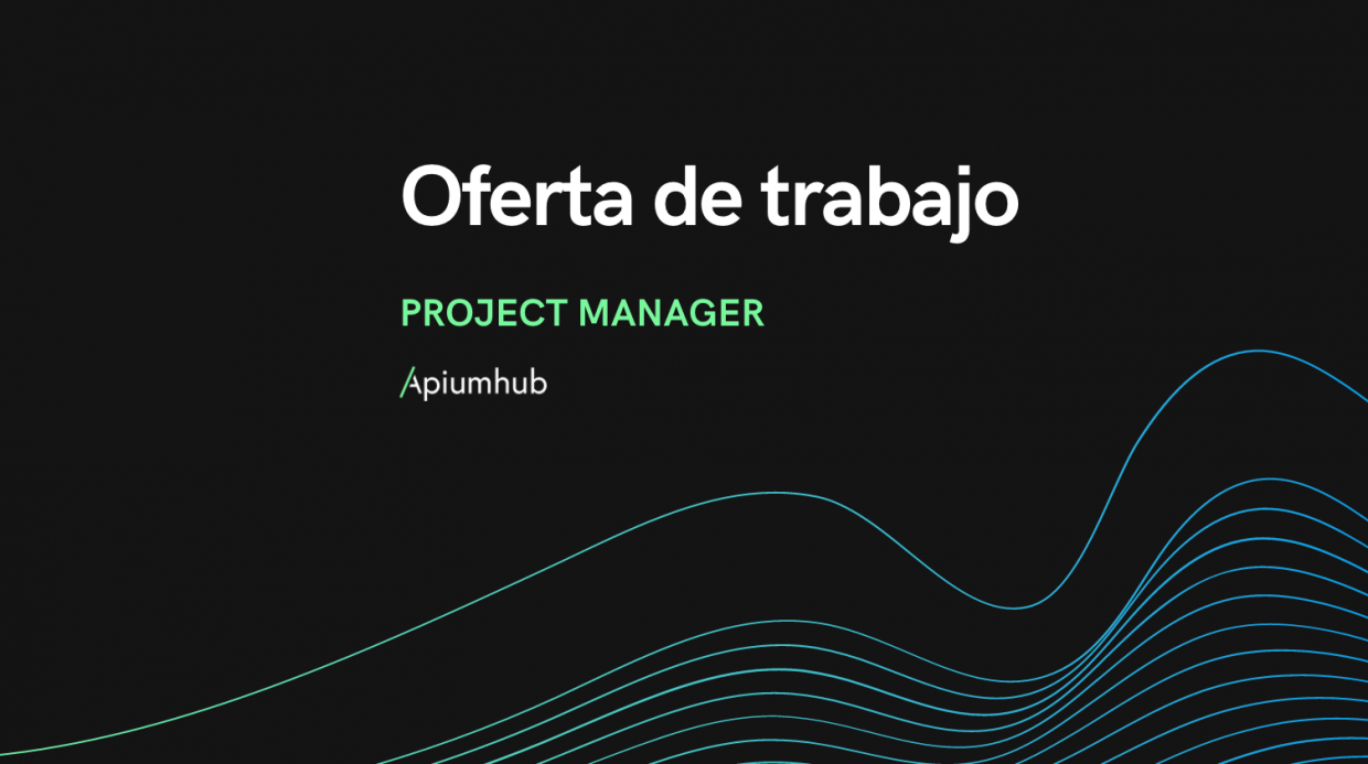Oferta de trabajo project manager apiumhub