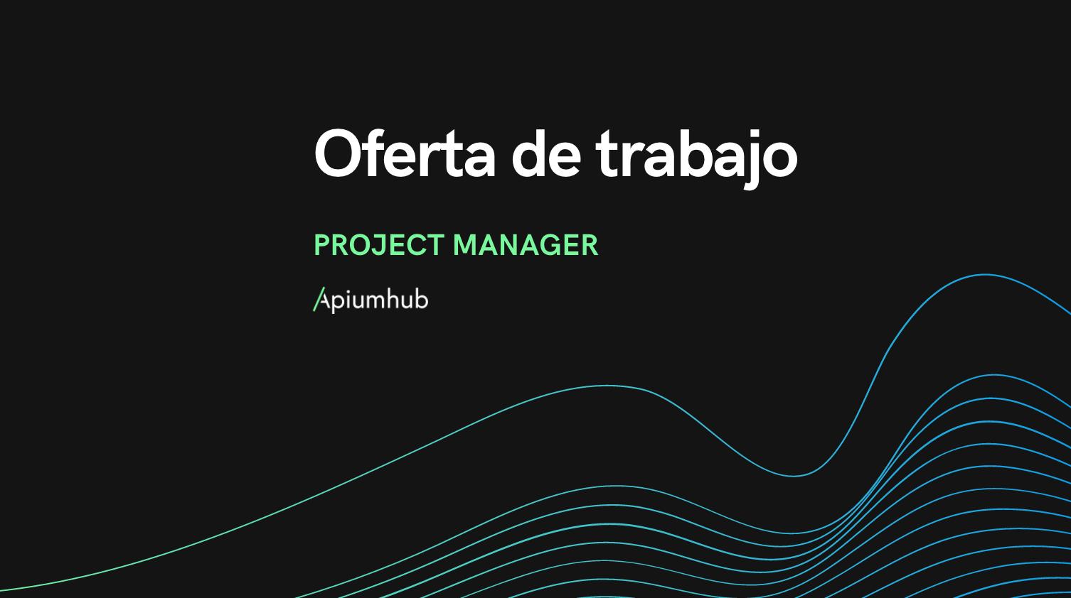 Oferta de trabajo project manager apiumhub