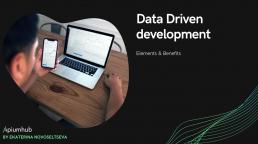 Data Driven development