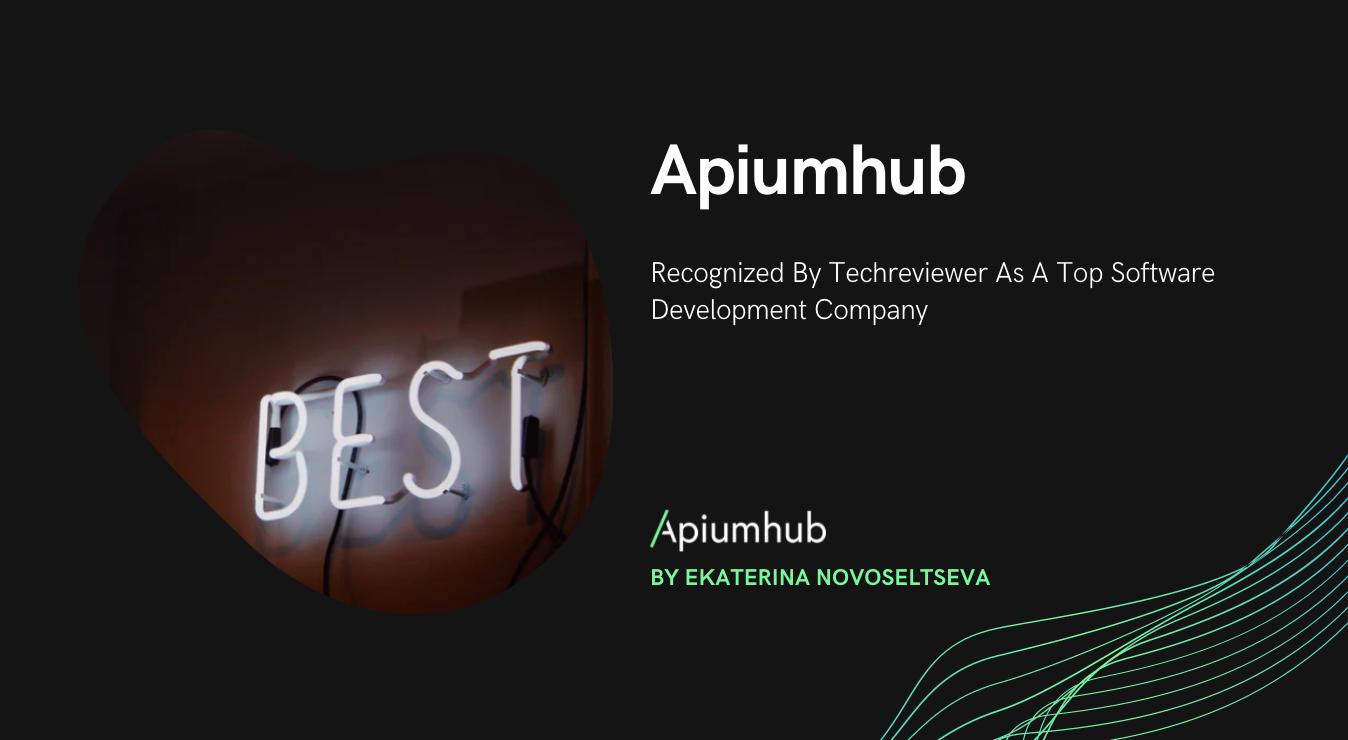 Apiumhub es reconocida por Techreviewer como la mejor empresa de desarrollo de software en 2021