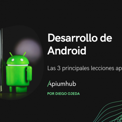 Las 3 principales lecciones aprendidas en el desarrollo de Android