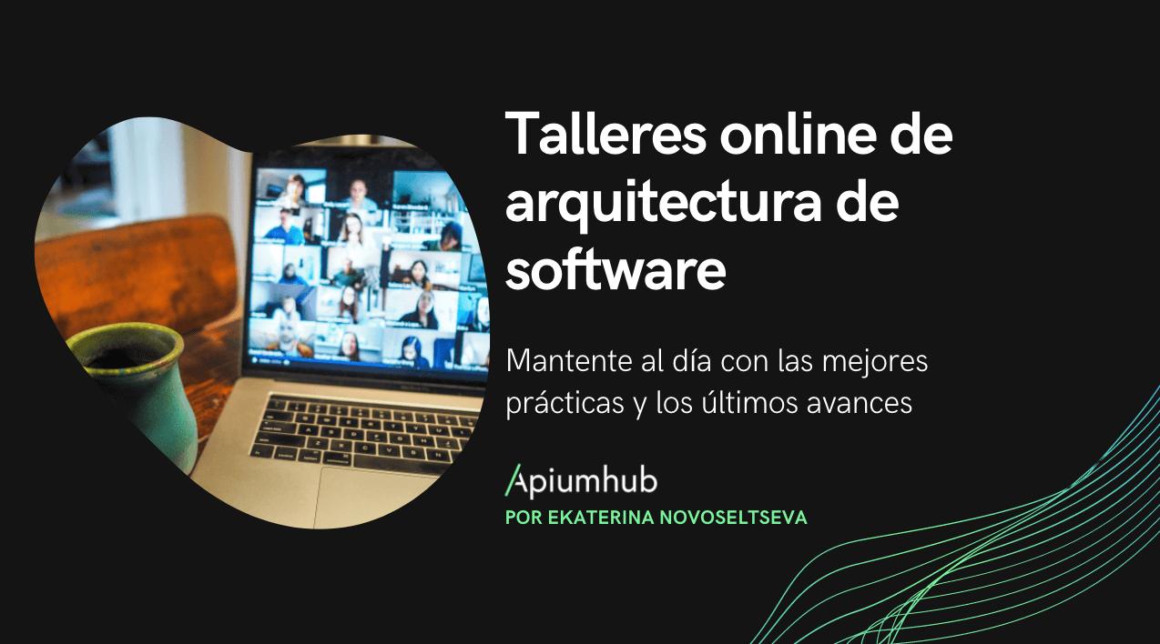 Talleres online de arquitectura de software
