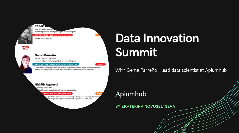 Data Innovation Summit with Gema Parreño - lead data scientist at Apiumhub