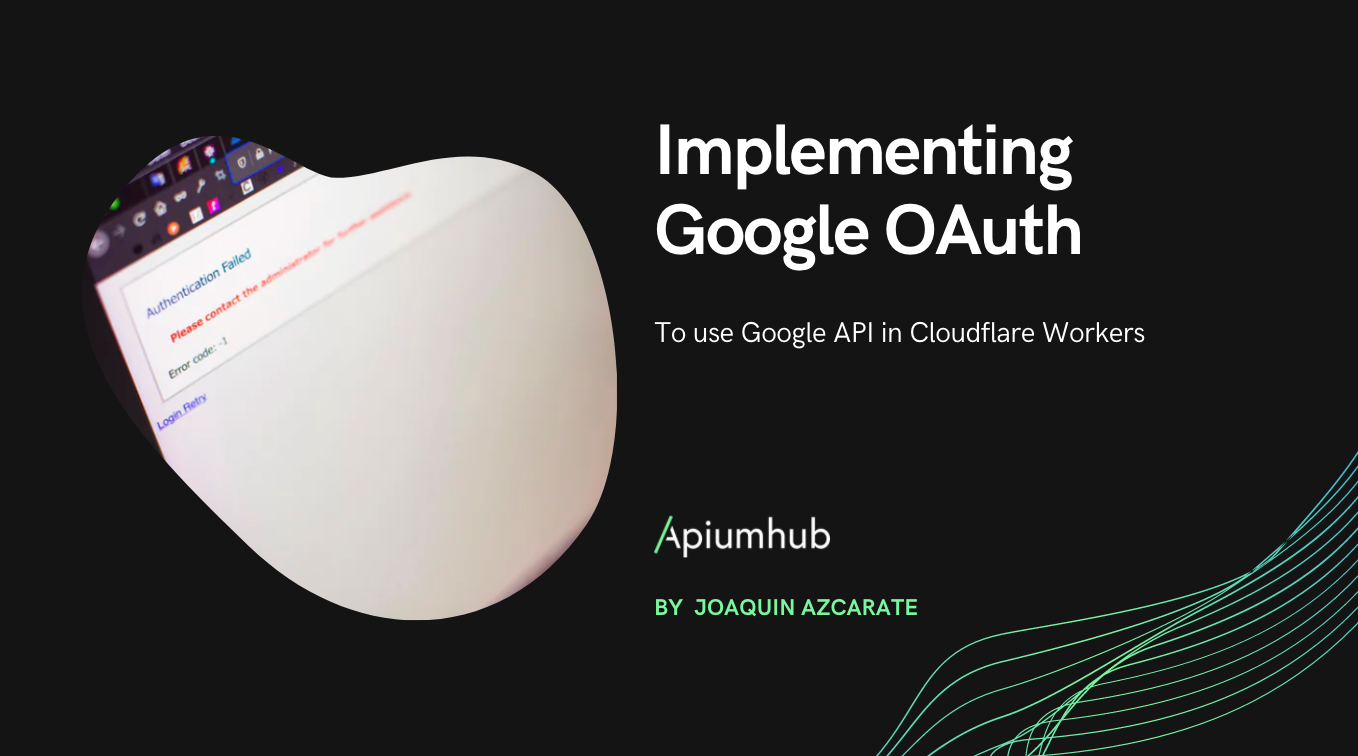 Implementing Google OAuth to use Google API in Cloudflare Workers