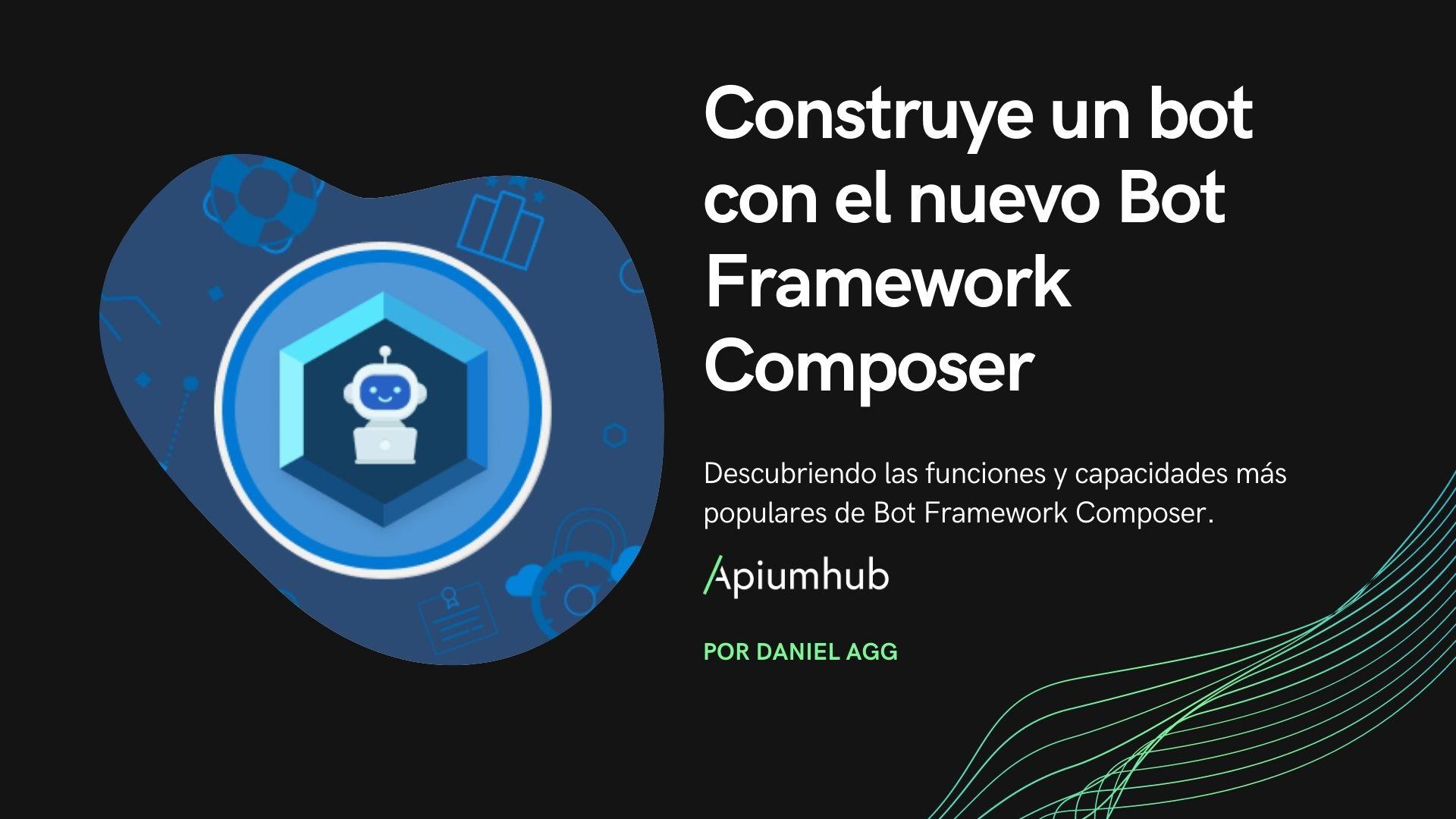 Construye un bot con el nuevo Bot Framework Composer