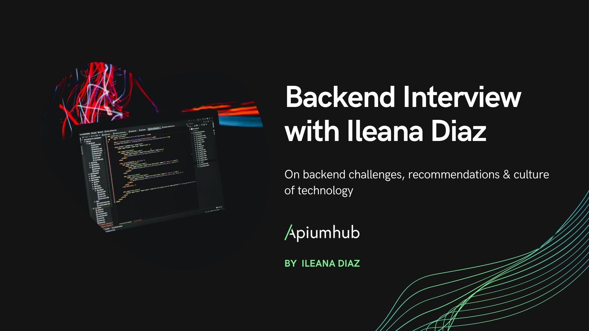 Backend Interview with Ileana Diaz – Backend Developer at Apiumhub