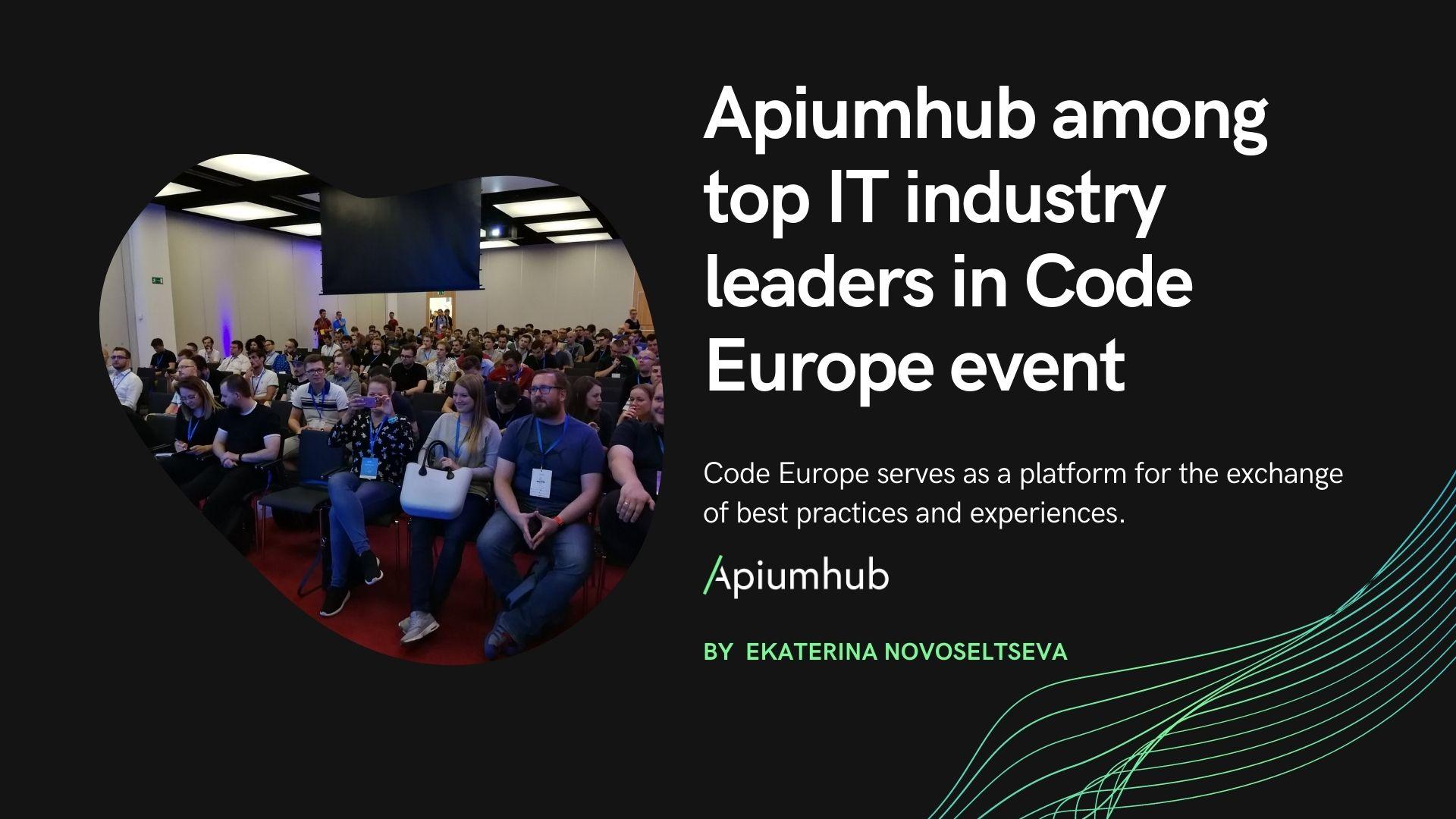 Apiumhub among top IT industry leaders in Code Europe event