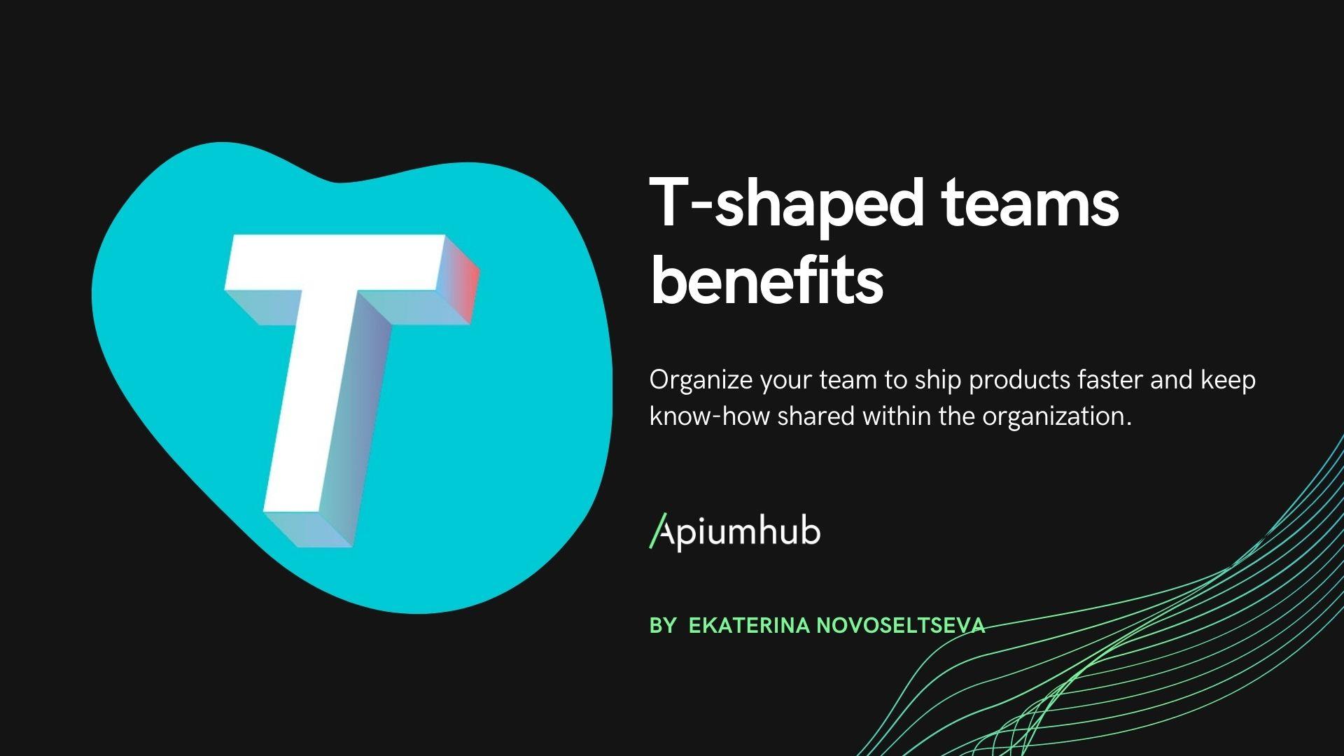 T-shaped teams benefits